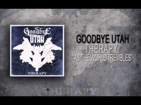 Goodbye Utah - As the World Trembles mp3