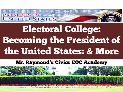 Electoral College: Becoming and Staying the President of the United States