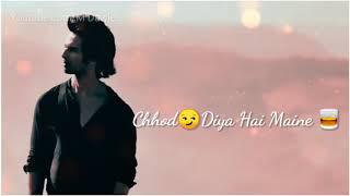 Breakup Mashup | Chhod Diya Hai Maine Peena | Tum Hi Ho + Sanam Teri Kasam Dialogue | Best Whatsapp