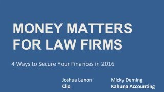 Money Matters for Law Firms Clio Webinar by Kahuna Accounting: Financial Security