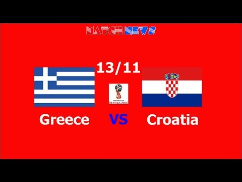 Greece Vs Croatia - Highlights [HD] - Predicted Lineup - 13 /11/ 2017 | Match News