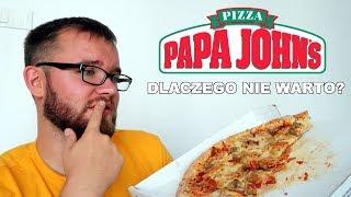Pizza od PAPA JOHN'S - DLACZEGO NIE WARTO? | CO JA JEM #42