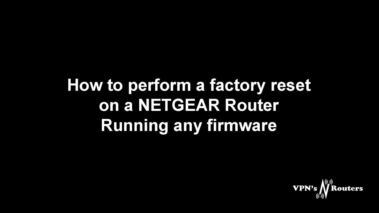 How to perform a factory reset on a NETGEAR Router running any firmware