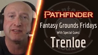 Fantasy Grounds Fridays    Talking About The New Pathfinder Second Edition Ruleset With Trenloe