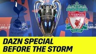 Before the Storm: Oliver Kahn, Arjen Robben und Co. berichten | UEFA Champions League | DAZN
