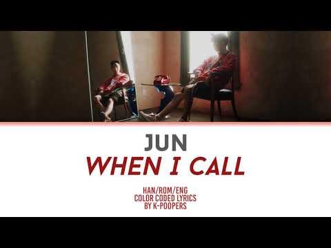 [ROUGH] JUN - When I Call Lyrics (Han|Rom|Eng) || By: K-Poopers