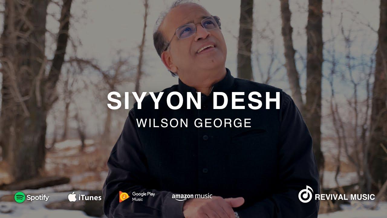 Siyyon Desh - Wilson George (Official Music Video) | Revival Music | Hindi Worship Song - 4K