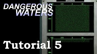 Dangerous Waters Tutorial 5: Basic Sonar