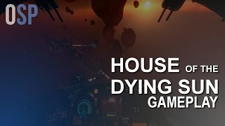 HOUSE OF THE DYING SUN - 15 Minutes of Gameplay (No Commentary)
