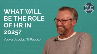 WHAT WILL BE THE ROLE OF HR IN 2025? Interview with Volker Jacobs, CEO at TI People