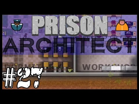 The Workshop | Prison Architect Part 27