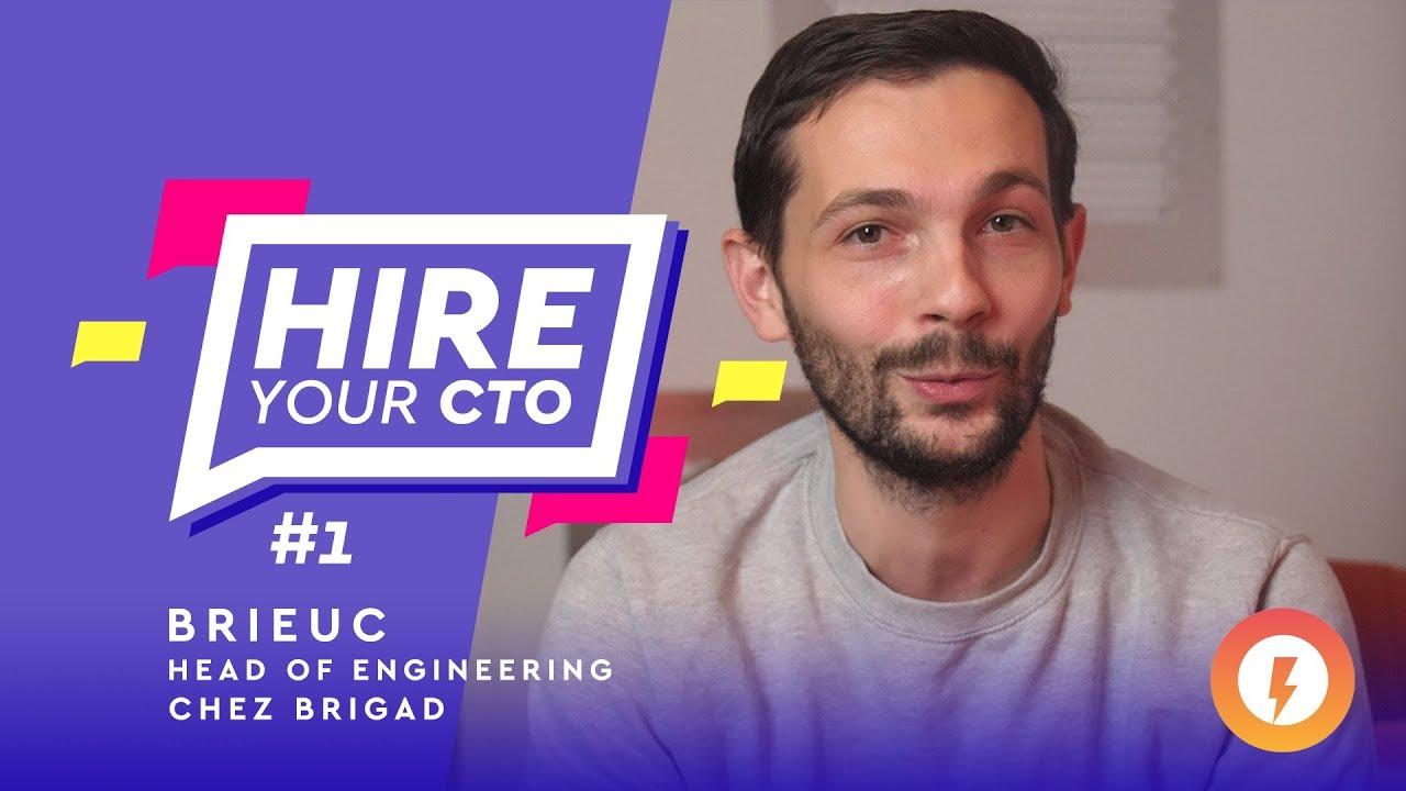 HireYourCTO - Episode 1 : Brieuc de Brigad ⚡
