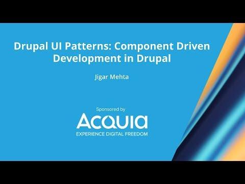 Drupal UI Patterns: Component Driven Development in Drupal
