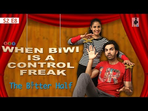 SIT | The Better Half | WHEN BIWI IS A CONROL FREAK | S2 E8 | Chhavi Mittal | Karan V Grover