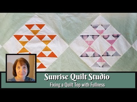 Fixing a Quilt Top with Fullness