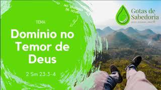 Gotas de Sabedoria - #EP03 - Domínio no temor de Deus - (2 Sm 23.3,4)