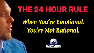 The 24 Hour Rule | Mark Minard Leadership Series | When You're Emotional , You're Not Rational