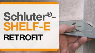 How to Install Schluter®-SHELF-E: Retrofit