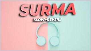 Akhiyan da Surma || Aamir Khan || slowed and reverb ||