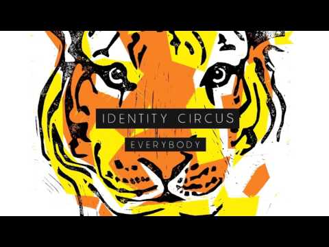 IDENTITY CIRCYS - Everybody [audio only]