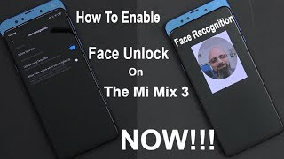 How To Enable The Face Unlock Hidden Feature On Your Global @Xiaomi Mi Mix 3 Now ($50 Off Offer)