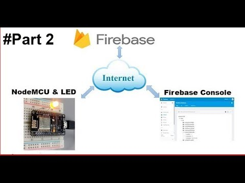IOT with Firebase: Control Led Using Firebase Console #Part2 - Hack