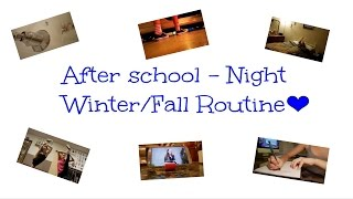 After school - Night Fall/Winter Routine