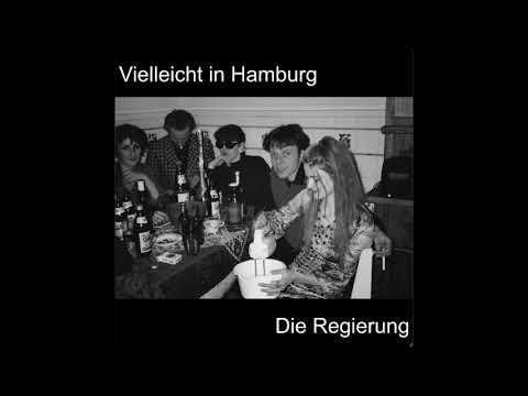 Die Regierung - Vielleicht in Hamburg