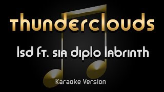 LSD - Thunderclouds ft. Sia Diplo Labrinth (Karaoke) ♪ Video