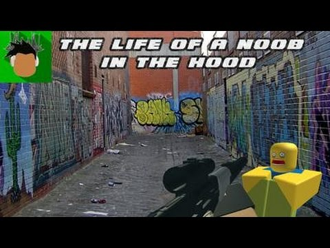 The life of a noob in the hood [ROBLOX]