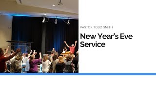 New Year's Eve Service - Pastor Todd Smith Video