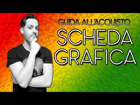 GUIDA ALL'ACQUISTO DELLA SCHEDA GRAFICA (2016-2017)