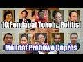 10 Tanggapan Tokoh Politisi Soal Mandat Gerindra ke Prabowo Subianto Capres di Pilpres 2019