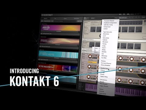 Introducing KONTAKT 6 – For The Music In You   Native Instruments