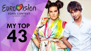 Eurovision 2018: My Top 43 | with comments [before the shows]