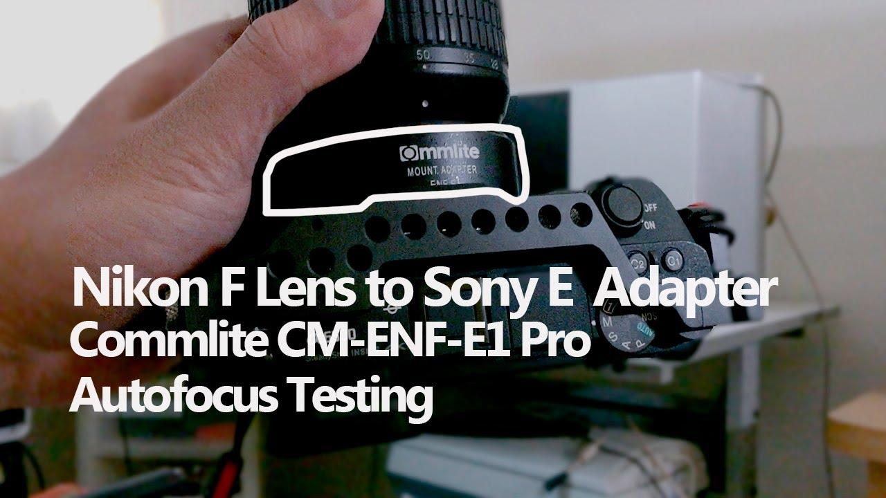 Nikon F Lens to Sony E-Mount Adapter Commlite CM-ENF-E1 PRO Firmware: Ver. 05 Quick Test簡短對焦測試