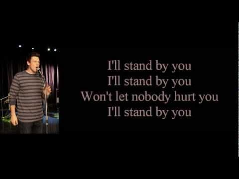 Glee - I'll Stand By You (lyrics)