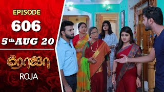 ROJA Serial | Episode 606 | 5th Aug 2020 | Priyanka | SibbuSuryan | SunTV Serial |Saregama TVShows
