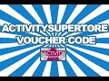 Activity Superstore Voucher, Discount Code and Promotional Codes 2014
