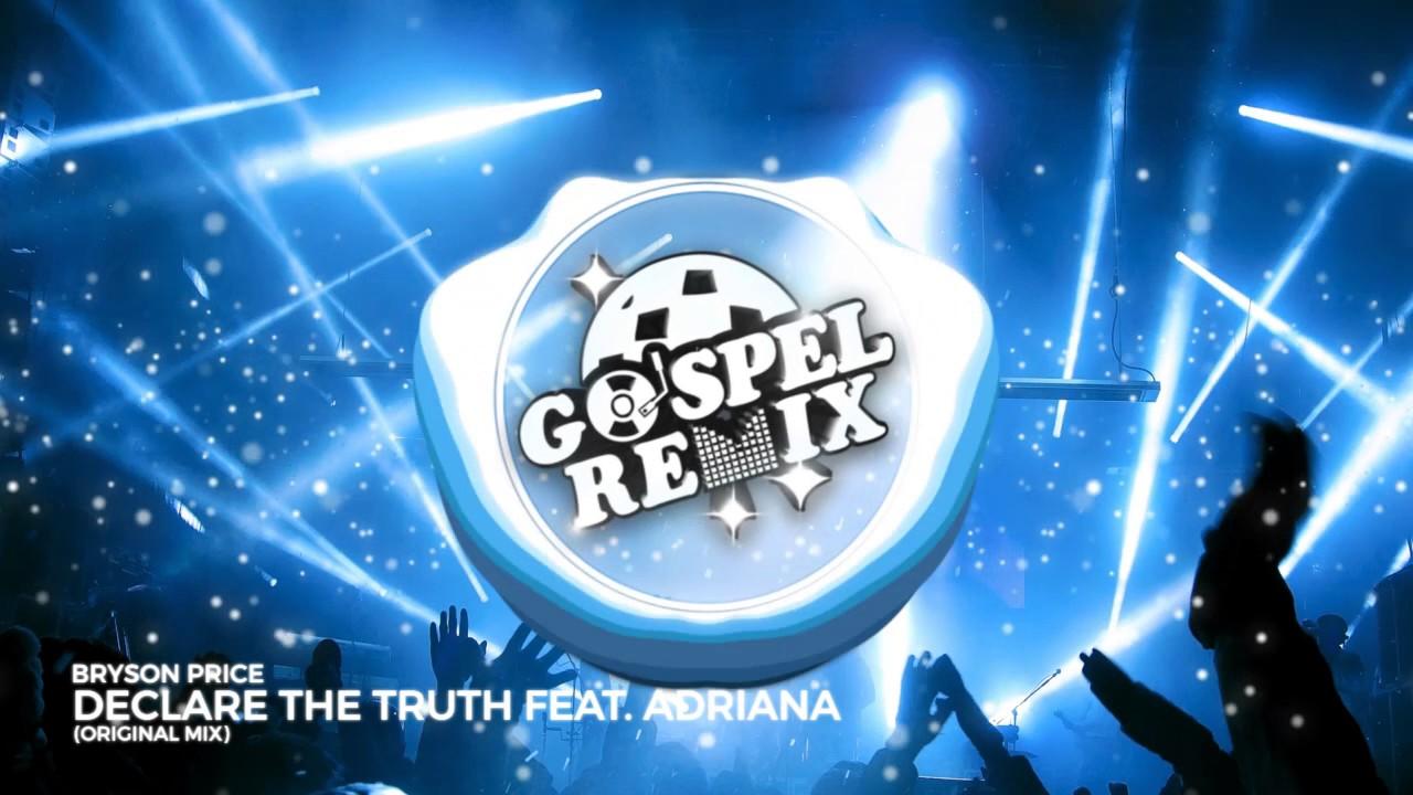 Bryson Price - Declare The Truth feat. Adriana [Dusbtep Gospel]