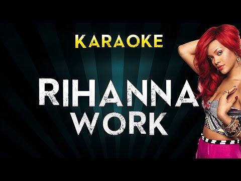 Rihanna - Work (feat. Drake) | Official Karaoke Instrumental Lyrics Cover Sing Along