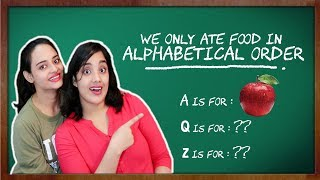 We Only ate Food in Alphabetical Order for 24 hours Challenge | A to Z | Life Shots