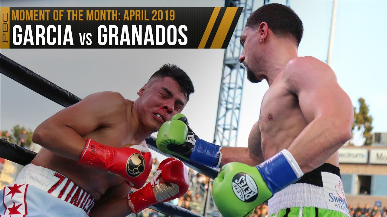 April 2019 Moment of the Month: Garcia vs Granados