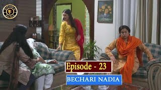 Bechari Nadia Episode 23 - Top Pakistani Drama