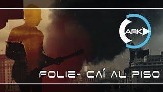 Folie-  Caí al piso