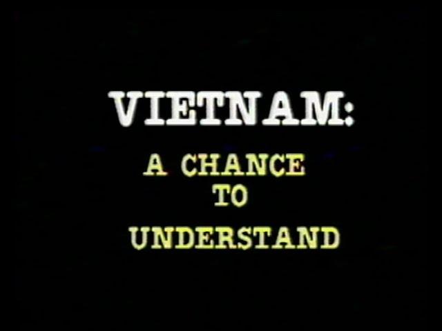 Vietnam: A Chance to Understand