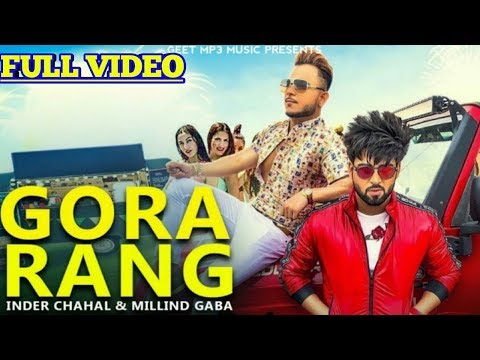 Gora Rang: Inder Chahal, Millind Gaba   Rajat Nagpal   Nirmaan   Shabby   Latest Punjabi Songs 2019
