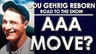 AAA MOVE? - MLB 13: The Show - Road to the Show - Lou Gehrig: Episode 7 (RTTS)