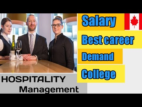 Hospitality Management In Canada. Salary, Wages, College And Best Province