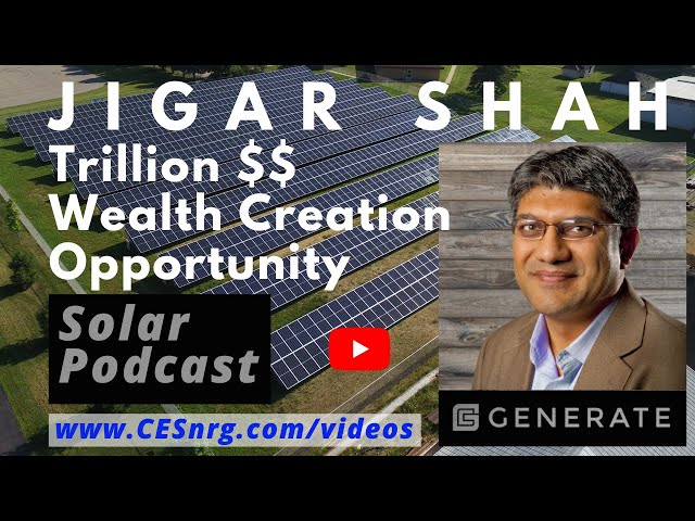 Jigar Shah, Generate Capital | Trillion $$ Wealth Creation Opportunity | Solar Podcast Ep71